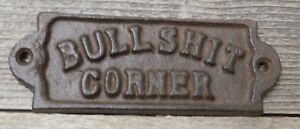 BULLSHIT CORNER SIGN RUSTIC CAST IRON BARWARE  STYLE STORE BAR MAN CAVE ROOM