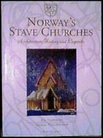 Norway's Stave Churches: Architecture, History, and Legends by Thomas...