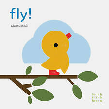 Touchthinklearn: Fly! by Xavier Deneux | Board book Book | 9781452159225 | NEW