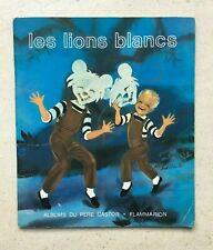 Les lions blancs | Album du père Castor - Flammarion | édition de 1969