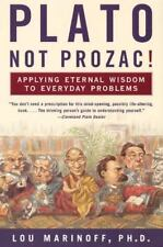 Plato, Not Prozac!: Applying Eternal Wisdom to Everyday Problems - Acceptable -
