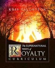 THE SUPERNATURAL WAYS OF ROYALTY CURRICULUM - VALLOTTON, KRIS/ JOHNSON, BILL - N