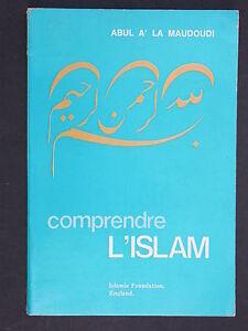 Comprendre l'Islam - Abul A' la Maudoudi Monde musulman 1973 Islamic Foundation