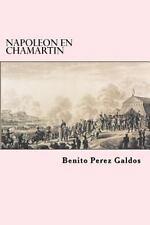Napoleon en Chamartin by Benito Perez Galdos (2016, Paperback)