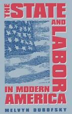 The State and Labor in Modern America, Melvyn Dubofsky, Good Book