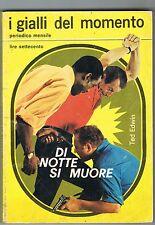 I GIALLI DEL MOMENTO N.7 - DI NOTTE SI MUORE - TED EDWIN - LITO 3 - 1977