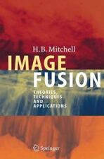 Image Fusion : Theories, Techniques and Applications by H. B. Mitchell (2010,...