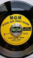 CONWAY TWITTY 45 RE -LONG BLACK TRAIN/I VIBRATE- FANTASTIC MGM ROCKABILLY LISTEN