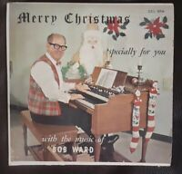 Merry Christmas 'specially For You with the music of Bob Ward (**33 1/3 RPM**)