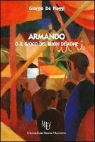 Armando o il gioco del buon demone Giorgio De Piaggi  L'Autore Libri Firenze