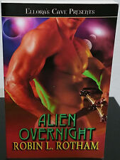 Alien Overnight by Robin L. Rotham- Signed