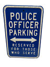 HEAVY DUTY POLICE OFFICER PARKING SIGN-RESERVED FOR THISE WHO SERVE
