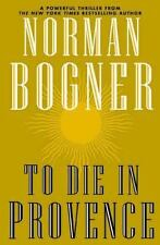 *** TO DIE IN PROVENCE by Norman Bogner (1998, Hardcover, Revised) Like New ***