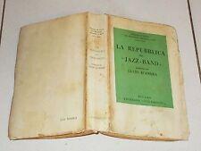 Lucio D'Ambra LA REPUBBLICA DEL JAZZ BAND - Corbaccio prima edizione 1929