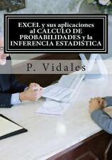 EXCEL y Sus Aplicaciones Al CALCULO de PROBABILIDADES y la INFERENCIA...