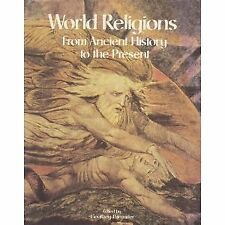 World Religions: From Ancient History to the Present by Parrinder, Geoffrey