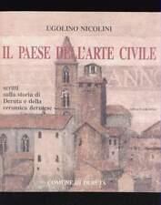 IL PAESE DELL'ARTE CIVILE storia Deruta e della ceramica Nicolini Arnaud 1997