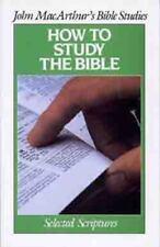 How To Study the Bible (John Macarthur Bible Studies)