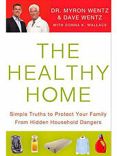 Healthy Home: Simple Truths to Protect Your Family from Hidden Household...NEW