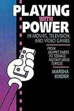 Playing with Power: Movies, Television and Video Games - Marsha Kinder - 1991
