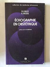 ECHOGRAPHIE EN OBSTETRIQUE 1979 LEROY BESSIS ILLUSTRE MASSON MEDECINE ULTRASON
