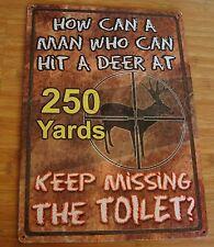 FUNNY DEER HUNTER HUNTING CABIN LODGE BATHROOM HOME DECOR SIGN - NEW Must Read!