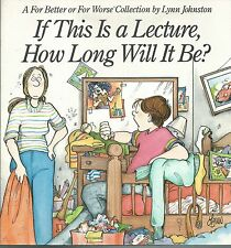 IF THIS IS A LECTURE, HOW LONG WILL IT BE? BY LYNN JOHNSON (1990) SOFTCOVER ILLU