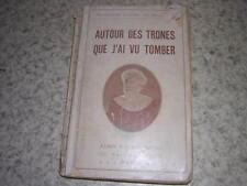 1921.autour des trones que j'ai vu tomber / princesse Louise de Belgique