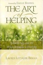 The Art of Helping: What to Say and Do When Someone Is Hurting, Briggs, Lauren L