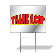 Weatherproof Yard Sign Thank A Cop Outdoor Advertising Printing Lawn Garden