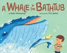 A Whale in the Bathtub: By Westaway, Kylie