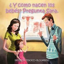 Y Como Nacen Los Bebes? Pregunta Sara. (Paperback or Softback)