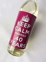 KEEP CALM 40th RUBY WEDDING ANNIVERSARY MARRIED 40 YEARS WINE LABEL