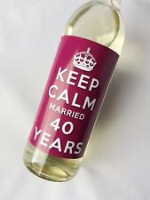 KEEP CALM 40th RUBY WEDDING ANNIVERSARY MARRIED 40 YEARS WINE LABEL