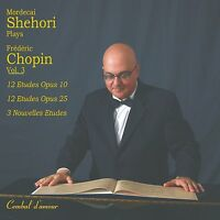 Mordecai Shehori Plays Chopin, Vol. 3 - The 27 Etudes