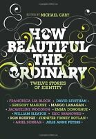 How Beautiful the Ordinary: Twelve Stories of Identity by Michael Cart, Francesc