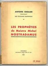ANTOINE CHOLLIER. LES PROPHETIES DE MAISTRE MICHEL NOSTRADAMUS