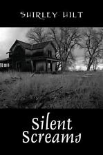 Silent Screams by Shirley Hilt (2012, Paperback)