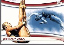 BRITTANY VIOLA - 2012 OLYMPICS -   TOPPS #OLY8