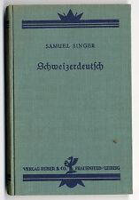 Schweizer Deutsch Literatur Sprache Mundart Dialekt Verbreitung Buch 1928