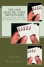 Wealth Building Bks.: The One Dollar a Day Millionaire : How to Play and Win...