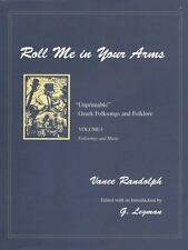 Roll Me in Your Arms Vol. 1: Folksongs and Music (Unprintable Ozark-ExLibrary