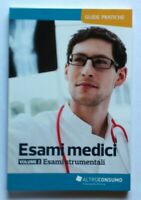 ESAMI MEDICI 2 - ESAMI STRUMENTALI - GUIDE PRATICHE ALTROCONSUMO ALTRO CONSUMO