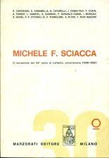 Michele F. Sciacca. In occasione del 30° anno di cattedra universitaria. 1968