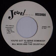 BILL MOSS & THE CELESTIALS: Got to Serve Somebody JEWEL Funk Gospel 45 Hear