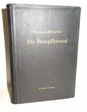 Tetzner / Heinrich: Die Dampfkessel. Lehr und Handbuch für Studierende 1923