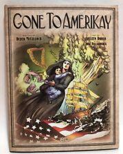 GONE TO AMERIKAY by Derek McCullough TBP (2012 Vertigo Hardcover) NEW UNREAD