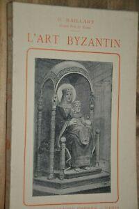 L'art Byzantin / D. Maillart / Ref A30