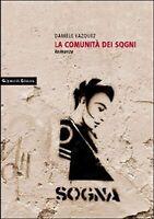 La comunità dei sogni di Daniele Vazquez,  2012,  Gilgamesh Edizioni