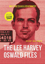Lee Harvey Oswald Files: Why the CIA Killed Kennedy by Flip de Mey (HB 2016) JFK